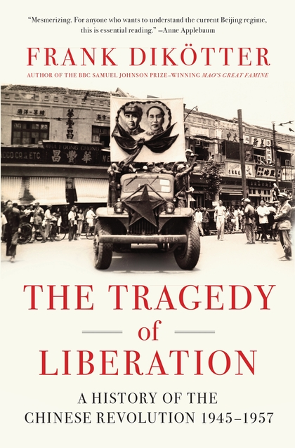 The Tragedy of Liberation: a History of the Chinese Revolution, 1945-57